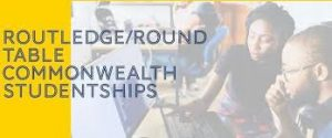 ACU Routeledge/Round Table Commonwealth Studentships