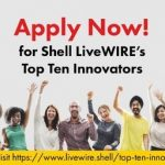 Shell LiveWIRE 'Top Ten Innovators' Global Competition