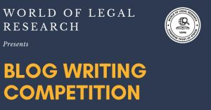 World Of Legal Research Blog Writing Competition