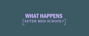 What Do I do Next After Medical School